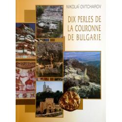 DIX PERLES DE LA COURONNE DE BULGARIE