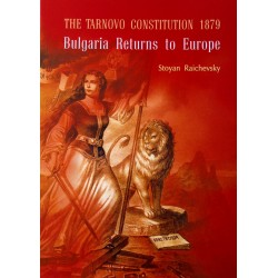 THE TARNOVO CONSTITUTION 1879 Bulgaria Returns to Europe