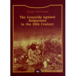 THE GENOCIDE AGAINST BULGARIANS IN THE 20TH CENTURY