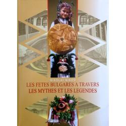 LES FETES BULGARES A TRAVERS LES MYTHES ET LES LEGENDES